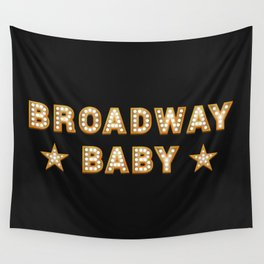 Broadway Baby! Wall Tapestry