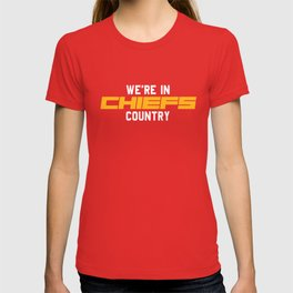 We're in Chiefs Country T-shirt