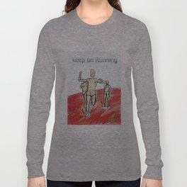 Keep on Running athletes motivational art Long Sleeve T-shirt