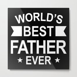 World's Best Father Ever Metal Print