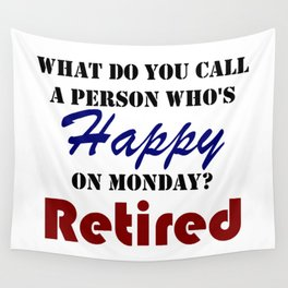 Retired On Monday Funny Retirement Retire Burn Wall Tapestry