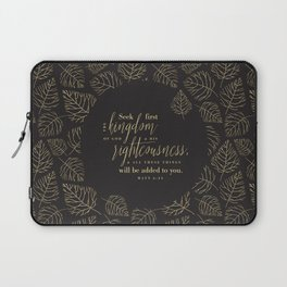 Seek First the Kingdom of God Laptop Sleeve
