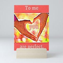 To me you are perfect. Mini Art Print