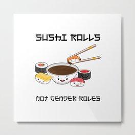Sushi Rolls Not Gender Roles Sushi Family Kawaii Japanese Sashimi Maki Nigiri Metal Print