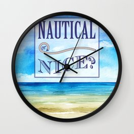 Nautical or Nice Wall Clock