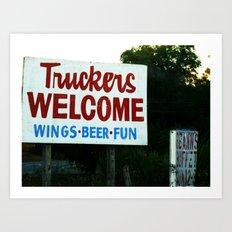 Truckers Welcome Art Print