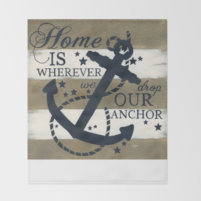 Home Is Wherever We Drop Our Anchor Throw Blanket