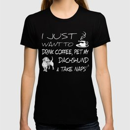 Drink Coffee And Pet Dachshund Funny Gift Shirt T-shirt