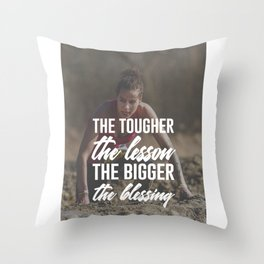 Tough Lesson Big Blessing Throw Pillow