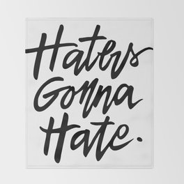 Haters Gonna Hate Throw Blanket