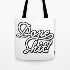 Dope Shit! Tote Bag