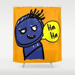 Ha Ha Ha Shower Curtain