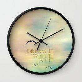 dream it wish it do it Wall Clock