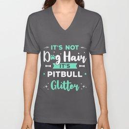 It's Not Dog Hair It's Pitbull Glitter Dog Lover Unisex V-Neck