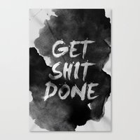 get shit done Canvas Prints featuring Motivational get it done by Stoian Hitrov - Sto