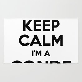 I cant keep calm I am a CONDE Rug