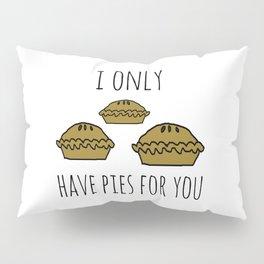 i only Pillow Sham