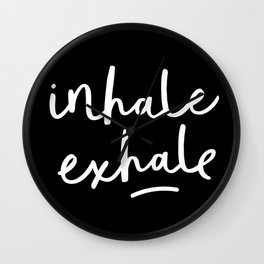 Inhale Exhale black-white typography poster black and white design bedroom wall home decor Wall Clock