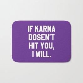 IF KARMA DOESN'T HIT YOU I WILL (Purple) Bath Mat