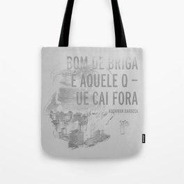 Bom De Briga - Adoniran Barbosa Tote Bag