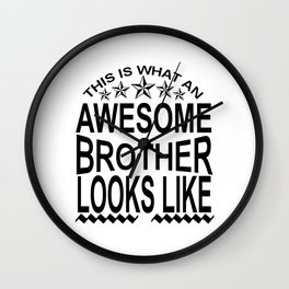 This Is What Awesome Brother Looks  Like Wall Clock