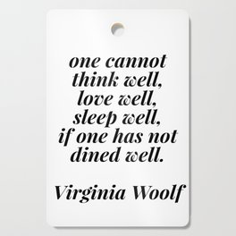 Virginia Woolf quote Cutting Board