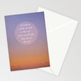 Everything will be all right in the end... Stationery Cards