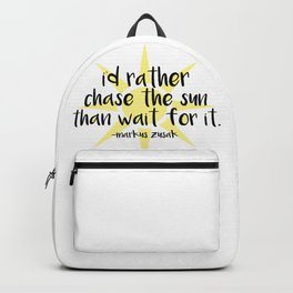 I'd Rather Chase the Sun Than Wait for It Backpack