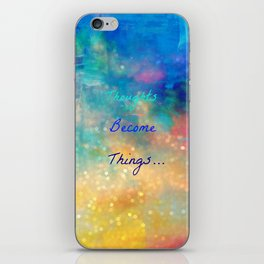Thoughts become things iPhone Skin