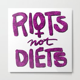 Riots not Diets Metal Print