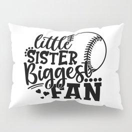 Little Sister Biggest Fan Baseball Pillow Sham