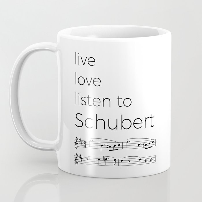 Live, love, listen to Schubert Coffee Mug
