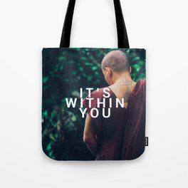 It was always inside you Tote Bag