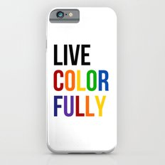 Live Colorfully with Rainbow Colors Slim Case iPhone 6s