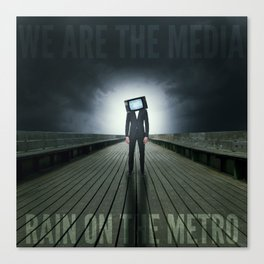 We Are The Media Canvas Print