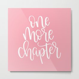 One More Chapter (pink) Metal Print