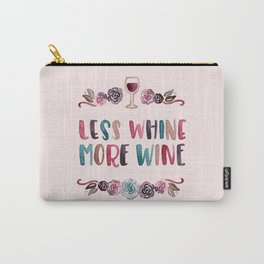 Less Whine More Wine Carry-All Pouch