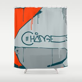 CHANGE Shower Curtain