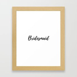 Bridesmaid Framed Art Print