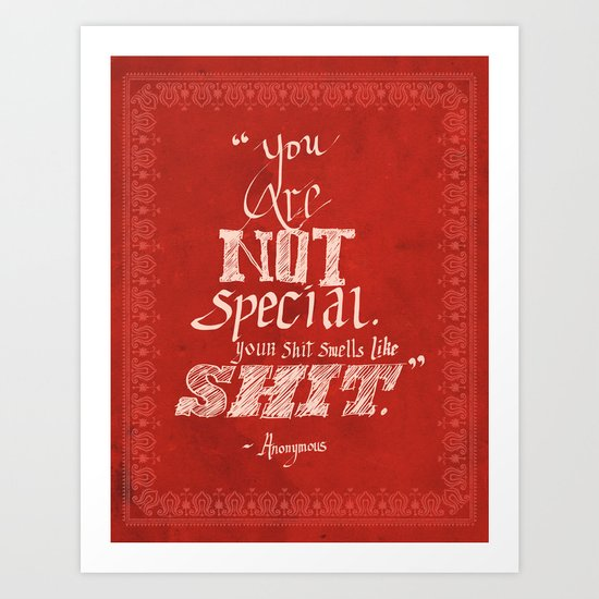 You are not Special Art Print