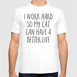 Cat Better Life Funny Quote T-shirt