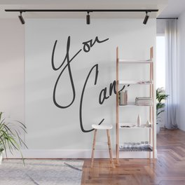 You Can. Wall Mural