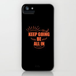 Keep going iPhone Case