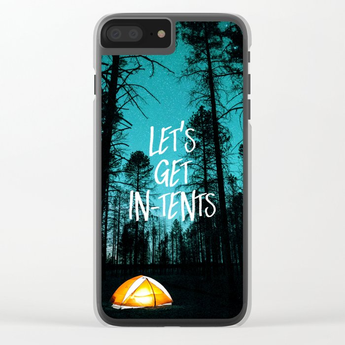 Lets Get In Tents Clear iPhone Case