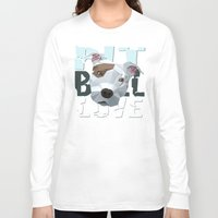 pit bull Long Sleeve T-shirts featuring Pit Bull by Benjamin Ring