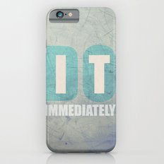 Do it immediately iPhone 6s Slim Case