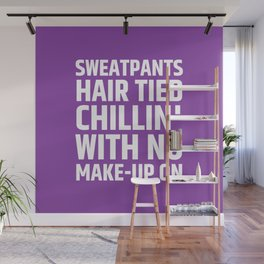 SWEATPANTS HAIR TIED CHILLIN' WITH NO MAKE-UP ON (Purple) Wall Mural