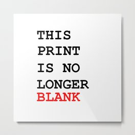 This picture is no longer blank -Self reference,conceptual,humor,minimalism,conceptualism,blank,fun Metal Print