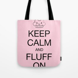 keep calm and fluff on Tote Bag