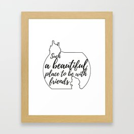 Such a beautiful place to be with friends Framed Art Print